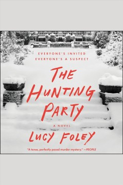The hunting party : a novel [electronic resource] / Lucy Foley.