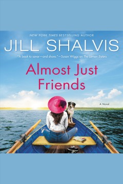 Almost just friends [electronic resource] : a novel / Jill Shalvis.
