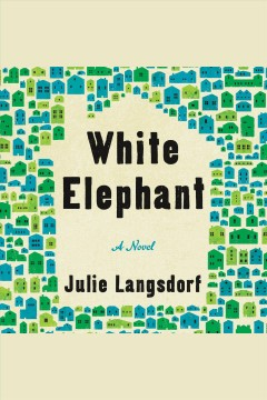 White Elephant [electronic resource] / Julie Langsdorf.