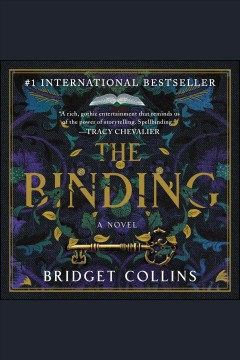 The binding [electronic resource] : a novel / Bridget Collins.