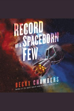 Record of a spaceborn few [electronic resource] / Becky Chambers.