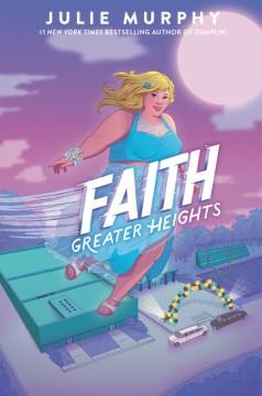 Faith : Greater Heights