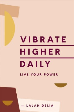 Vibrate higher daily : live your power Lalah Delia.