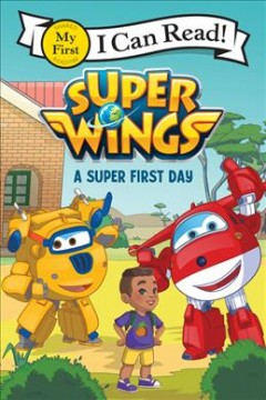 Super Wings : A Super First Day