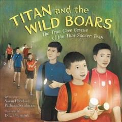 Titan and the Wild Boars : The True Cave Rescue of the Thai Soccer Team