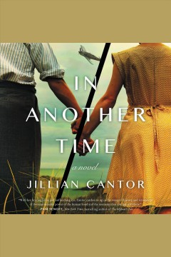 In another time : a novel [electronic resource] / Jillian Cantor.