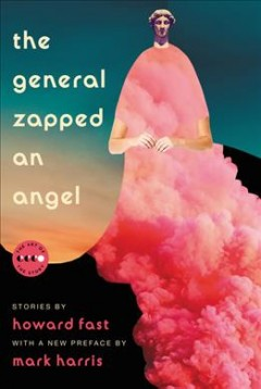 The General Zapped an Angel : Stories