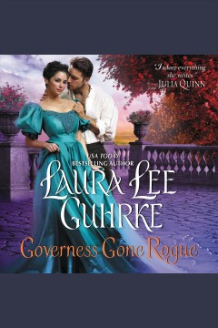 Governess gone rogue [electronic resource] / Laura Lee Guhrke.