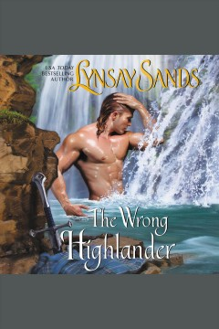 The wrong highlander [electronic resource] / Lynsay Sands