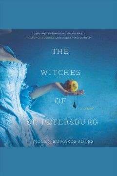The witches of St. Petersburg : a novel [electronic resource] / Imogen Edwards-Jones.