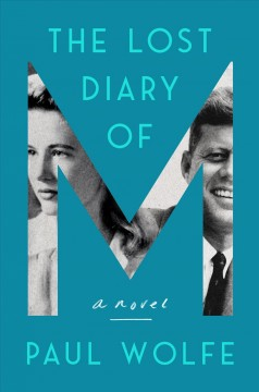 The lost diary of M : a novel Paul Wolfe.
