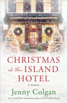 Christmas at the island hotel : a novel / Jenny Colgan.