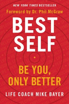 Best self Be You, Only Better / Mike Bayer