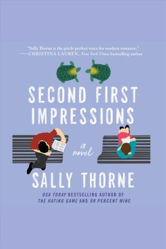 Second first impressions [electronic resource] : A Novel / Sally Thorne