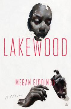 Lakewood : a novel Megan Giddings.