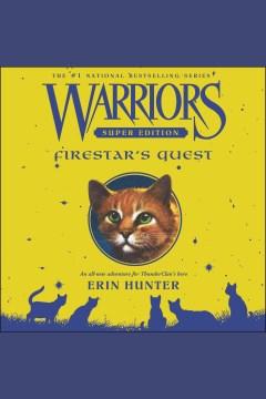 Firestar's quest [electronic resource] / Erin Hunter.