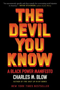 The devil you know A Black power manifesto / Charles M. Blow