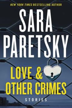 Love & other crimes Stories / Sara Paretsky