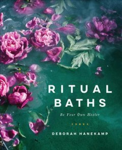 Ritual Baths : Be Your Own Healer