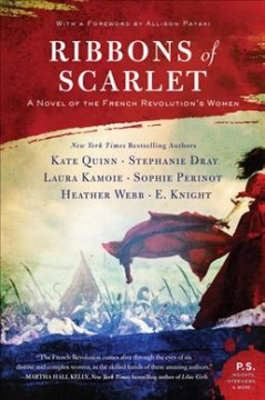 Ribbons of Scarlet : A Novel of the French Revolution's Women
