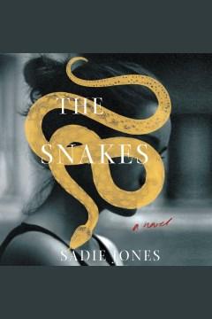 The snakes : a novel [electronic resource] / Sadie Jones.