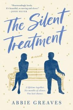 The silent treatment A Novel / Abbie Greaves