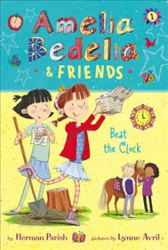 Amelia Bedelia and Friends : Amelia Bedelia and Friends Beat the Clock