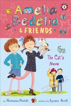 Amelia Bedelia and Friends the Cat's Meow