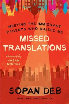 Missed Translations : Meeting the Immigrant Parents Who Raised Me