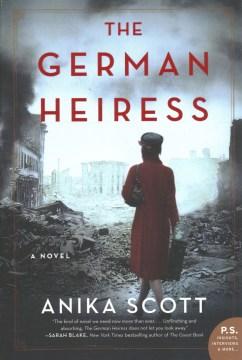 The German heiress : a novel / Anika Scott.