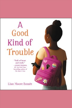 A good kind of trouble [electronic resource] / Lisa Moore Ramée