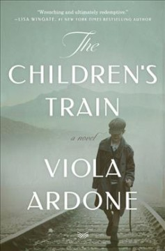 The children's train : a novel / Viola Ardone ; translated from the Italian by Clarissa Botsford.