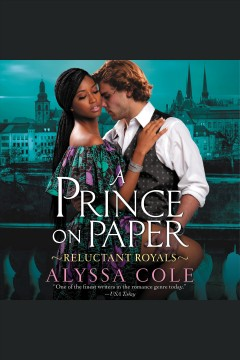 A prince on paper [electronic resource] / Alyssa Cole.