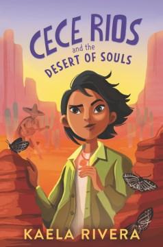 Cece rios and the desert of souls Kaela Rivera
