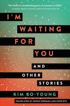 I'm waiting for you And Other Stories / Bo-young Kim