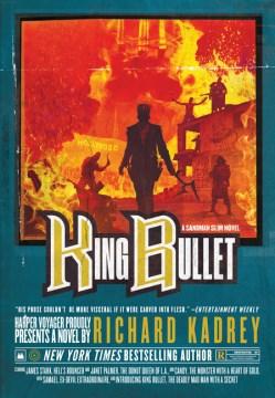 King Bullet : A Sandman Slim Novel