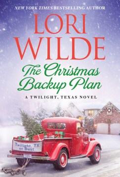 The Christmas backup plan / Lori Wilde.