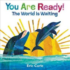 You are ready! / The World Is Waiting