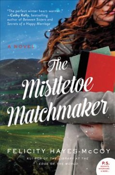 The mistletoe matchmaker : a novel / Felicity Hayes-McCoy.