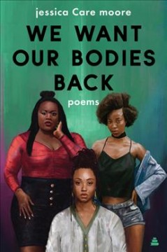 We want our bodies back : poems