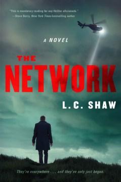 The network : a novel / L. C. Shaw.