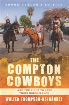 The Compton Cowboys - Young Readers Edition : And the Fight to Save Their Horse Ranch