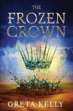 The frozen crown : a novel / Greta Kelly.