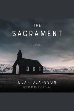 The sacrament : a novel [electronic resource] / Olaf Olafsson.
