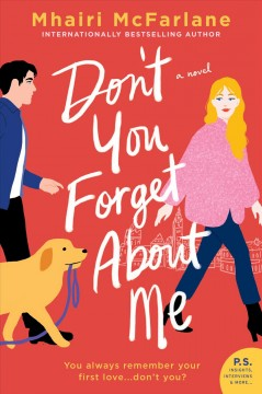 Don't you forget about me : a novel Mhairi McFarlane.