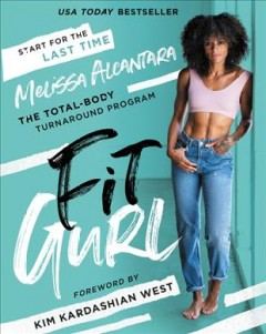 Fit Gurl : The Total-body Turnaround Program