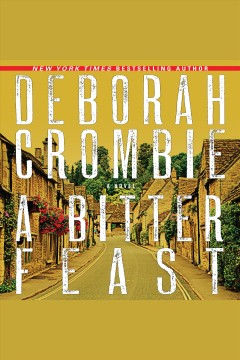 A bitter feast [electronic resource] : Duncan Kincaid & Gemma James Series, Book 18 / Deborah Crombie