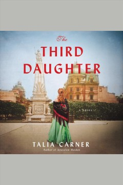 The third daughter : a novel [electronic resource] / Talia Carner.