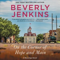 On the corner of hope and main [electronic resource] : A Blessings Novel / Beverly Jenkins