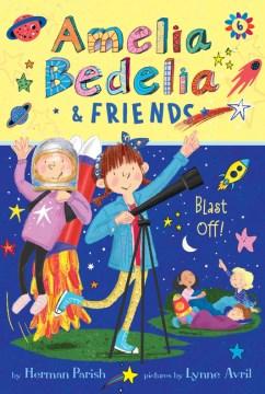 Amelia Bedelia & Friends Blast Off!